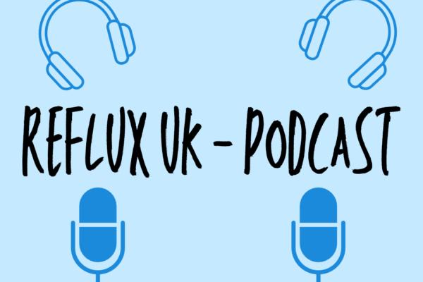 Reflux UK Podcast 1